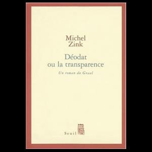 Michel Zink, Déodat ou la transparence